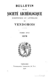 Bulletin de la société archéologique scientifique et littéraire du Vendômois [revue] | Société archéologique scientifique et littéraire du Vendômois. Auteur