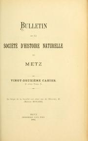 Vol 22 cah. 1902: Bulletin de la Société dhistoire naturelle de Metz