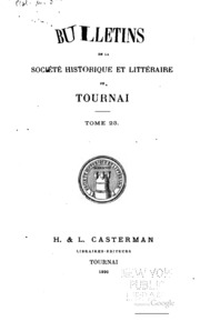 Bulletins de la Société Historique et Littéraire de Tournai
