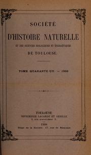 Vol Vol 41 1908: Bulletin Societe DHistoire Naturelle de Toulouse et de Midi Pyrenees.