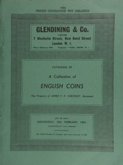 Catalogue of a collection of English coins, the property of James F[rederick] H[ayselden] Checkley, deceased, [especially containing] silver from Edward IV onwards; [as well as] 5 Edward III to Richard II gold nobles from the Bredger (Kent) Hoard (1940) ... [02/10/1965]