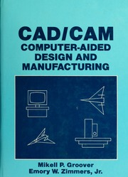 CAD/CAM : computer-aided design and manufacturing : Groover, Mikell