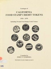 Catalogue of California Food Stamp Credit Tokens, 1939-1979