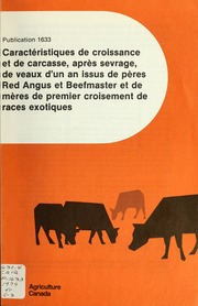 Caractéristiques de croissance et de carcasse, après sevrage, de veaux dun an issus de pères Red Angus et Beefmaster et de mères de premier croisement de races exotiques