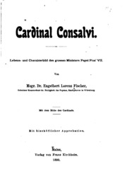 Cardinal consalvi: Lebens- und Charakterbild des grossen Ministers Papst Pius- VII.