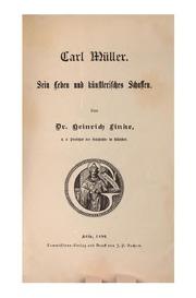 Carl Müller: Sein Leben und künstlerisches schaffen