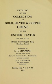 CATALOG OF THE COLLECTION OF GOLD, SILVER & COPPER COINS OF THE UNITED STATES OF THE LATE BRUCE CARTWRIGHT, ESQ. HONOLULU, HAWAII.