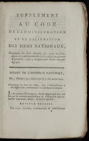 Supplément au code de l-administration et de l-aliénation des biens nationaux : rédigé par ordre de l-Assemblée-nationale-constituante