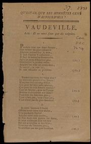 Qu-est-ce que les honnêtes gens d-aujourd-hui : Vaudeville. Air: Il ne nous faut que du salpêtre