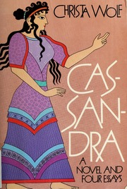 Cassandra a novel and four essays by christa wolf