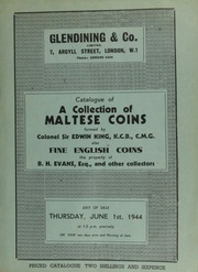 Catalogue of a collection of Maltese coins, formed by Sir Edwin King, K.C.B., C.M.G.; also fine English coins, the property of B.H. Evans, Esq., and other collectors, [including] a sale for the benefit of the Zenana Mission ... [06/01/1944]