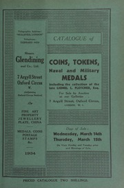 Catalogue of coins, tokens, naval and military medals, including the collection of coins, tokens, and tickets, the property of the late Lionel L. Fletcher, Esq., [containing] penny, halfpenny, and farthing tokens, 19th century tokens; ... [03/14/1934]