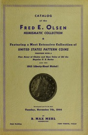 Catalog of the Fred E. Olsen Numismatic Collection Featuring a Most Extensive Collection of United States Pattern Coins and the 1913 Liberty-Head Nickel!