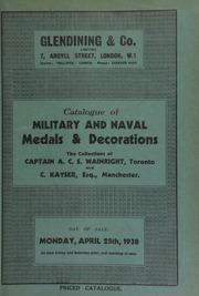 Catalogue of military and naval medals and decorations, the collections of Captain A.C.S. Wainright, Toronto; and C. Kayser, Esq., Manchester ... [04/25/1938]