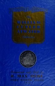 Catalog of United States Gold, Silver and Copper Coins Formed by William Cutler Atwater
