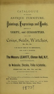 Catalogue of valuable antique furniture, paintings, engravings, and books, articles of vertu, and curiosities, also a few coins, seals, and watches, etc., etc., etc., [belonging to the late Thomas Prichard Rossiter, Esq.,] to be sold by order of the administratrix, Mrs. Mary S. Rossiter ... [02/05-08/1873]