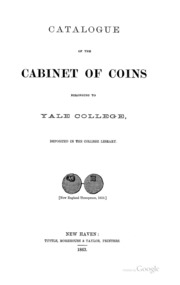 Catalogue of the Cabinet of Coins Belonging to Yale College: Deposited in the College Library
