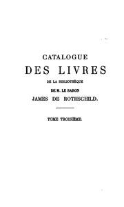 Catalogue de livres composant la bibliothéque de feu M. le baron James de Rothschild
