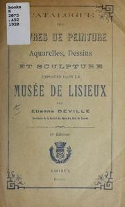 Catalogue des oeuvres de peinture, aquarelles, dessins et sculpture exposés dans le Musée de Lisieux