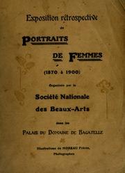 Catalogue des Portraits de Femmes (1870 à 1900) : exposés par la Société nationale des beaux-arts dans les Palais du Domaine de Bagatelle du 15 mai au 14 juillet 1907