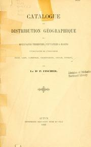 Catalogue et distribution géographique des mollusques terrestres, fluviatiles and marins d-une partie de l-Indo-chine (Siam, Laos, Cambodge, Cochinchine, Annam, Tonkin)