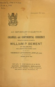Catalogue no. 1375 : an important collection of colonial and continental currency, ... formed by William P. Bement, of Philadelphia ... [06/04/1925]
