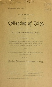 Catalogue no. 726 : catalogue of a collection of coins formed by the late E.J.B. Thomas, Esq., of Philadelphia ... [09/10/1894]