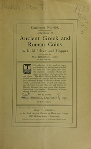 Catalogue no. 903 : collection of ancient Greek and Roman coins in gold silver and copper, collected by Mr. Benjamin Love, of Philadelphia. [12/05/1903]