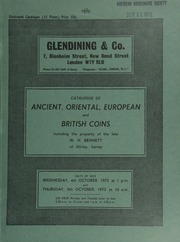 Catalogue of ancient, Oriental, European and British coins, [comprising] the property of W.H. Bennett, of Shirley, Surrey, [which contains] Greek, Roman, Byzantine, Anglo-Saxon, Scottish, Irish, European, tokens, medals, and war medals;  ... [10/04-05/1972]