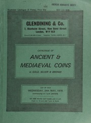 Catalogue of ancient & medieval coins, in gold, silver and bronze, [including] a collection of Byzantine and related medieval coins; a small collection of coins of the Normans; [as well as] many Roman Ptolemaic issues; [etc.] ... [05/24/1978]