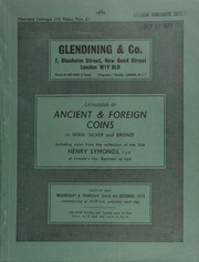 Catalogue of ancient & foreign coins, in gold, silver and bronze, including coins from the collection of the late Henry Symonds, F.S.A., of Lincoln's Inn, Barrister at Law, including ancient coins and a few numismatic books;  ... [10/03-04/1973]