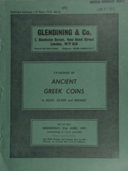Catalogue of Ancient Greek coins, in gold, silver, and bronze, [being] a collection formed in England mainly before the last war, [and also including] a few Byzantine coins, and copper 'scyphates,' [etc.] ... [06/21/1972]