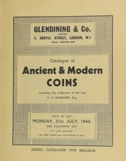 Catalogue of ancient & modern coins, including the collection of the late F.A. Harrison, Esq., of Wembley; [as well as the collection of the late] Mrs. N.E.W. Whitehead; ... [07/31/1944]