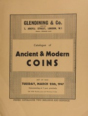 Catalogue of ancient & modern coins, including Greek coins; the Carrall collection of Chinese and Corean coins, including a small collection of Annamese and Japanese coins, [etc.]; [as well as English and foreign coins] from the [W. Waite] Sanderson collection; ... [03/25/1947]