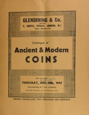 Catalogue of ancient & modern coins, [containing] the collection of the late T. Wanklyn, Esq.; [as well as] some curious currencies, [including] the corner section of an ancient mint (500 B.C.-618 A.D.), and a specimen coin from it; [etc.] ... [11/27/1947]