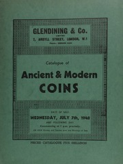 Catalogue of ancient & modern coins, [being mostly] English gold coins, [containing] a Henry VIII (1509-1546) George noble, second or Wolsey coinage; [also] a Scottish series, [containing] a James VI twenty pound piece, 1576;  ... [07/07/1948]