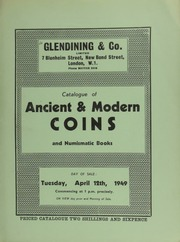 Catalogue of ancient & modern coins, including an Edward IV sovereign, fourth coinage; a Mary sovereign 1553; a James I rose ryal, 1619; a Charles I Oxford pound piece; Newark seige money;  ... [04/12/1949]