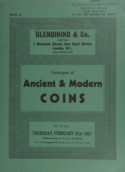 Catalogue of ancient & modern coins, [being mostly] foreign gold coins, of many countries, [and] some ancient, including a collection of Indian coins, . ... [02/21/1952]