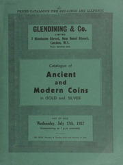 Catalogue of ancient and modern coins, in gold and silver, [including] Anglo-Saxon and English silver pennies, [as well as] a choice collection of Hertford minted coins, (mostly pennies), the property of William Longman; [etc.] ... [07/17/1957]