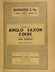 Catalogue of Anglo Saxon coins, the valuable and extensive collection formed by the late Right Hon. Lord Grantley, The Priory, Old Windsor, sold by order of the executors, (third portion) ... [03/22/1944]