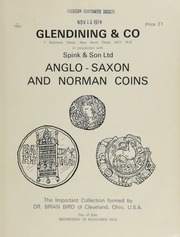 Catalogue of Anglo-Saxon and Norman coins, the important collection formed by Dr. Brian Bird, of Cleveland, Ohio, U.S.A., including a St. Eadmund halfpenny, coins of the Viking invaders,  ... [11/20/1974]