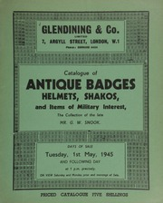 Catalogue of antique badges, helmets, shakos, and items of military interest, the collection of the late Mr. G.W. Snook, [including] a large, silver-mounted and inscribed snuff mull; an old pocket sundial in a brass case,  ... [05/01/1945]