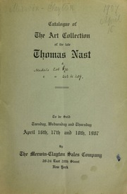 Catalogue of the art collection of the late Thomas Nast. [04/16-18/1907]