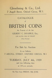Catalogue of British coins, the property of the late Gilbert C. Drabble, Esq., Los Altos, Isle of Wight (first portion) ... [07/04/1939]
