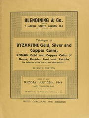 Catalogue of Byzantine gold, silver and copper coins, Roman gold, Roman republican and imperial copper, billon and copper of Alexandria, copper of Bactria and India, Celtiberian and Gaulish copper, Parthian silver, etc.,  ... [07/25/1944]