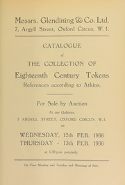Catalogue of choice eighteenth century tokens, a collection formed in the latter half of the nineteenth century, [with] references according to Atkins ... [02/12/1936]