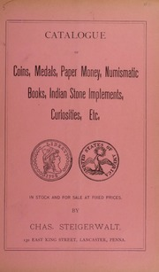 Catalogue of Coins, Medals, Paper Money, Numismatic Books, Indian Stone Implements, Curiosities, Etc. No. 5