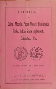 Catalogue of Coins, Medals, Paper Money, Numismatic Books, Indian Stone Implements, Curiosities, Etc. No. 7
