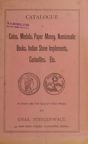 Catalogue of Coins, Medals, Paper Money, Numismatic Books, Indian Stone Implements, Curiosities, Etc. No. 8