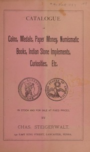 Catalogue of Coins, Medals, Paper Money, Numismatic Books, Indian Stone Implements, Curiosities, Etc. No. 9